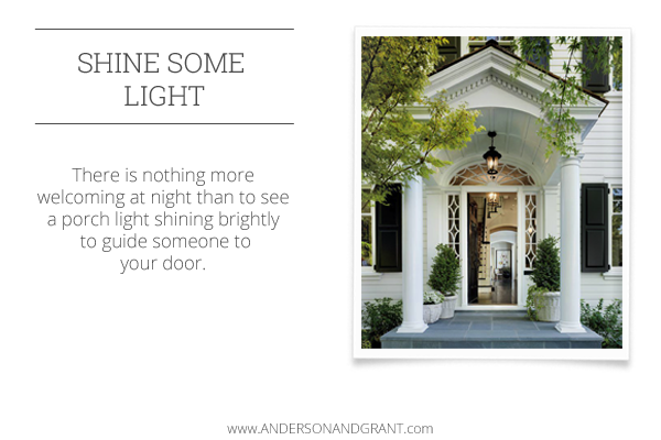 A porch light makes your entry more welcoming and safe.