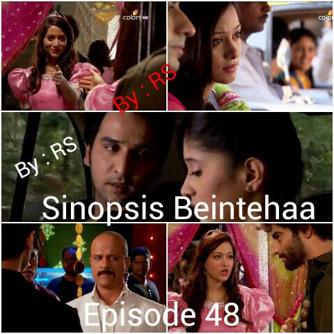 Sinopsis Beintehaa Episode 48