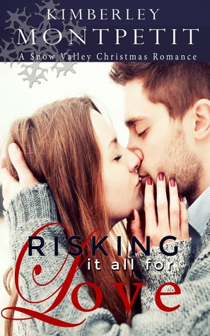 Risking it all for Love by Kimberley Montpetit
