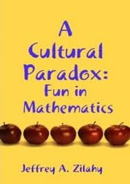 A cultural paradox:Fun in mathematics, mathematics book , ebook, jeffrey A. zilahi books