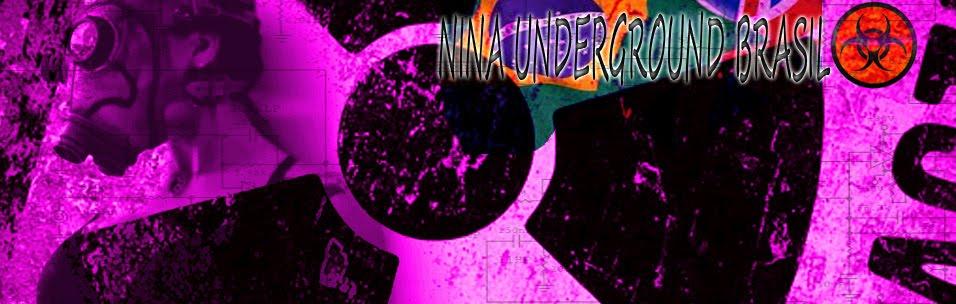 Nina Underground Brasil