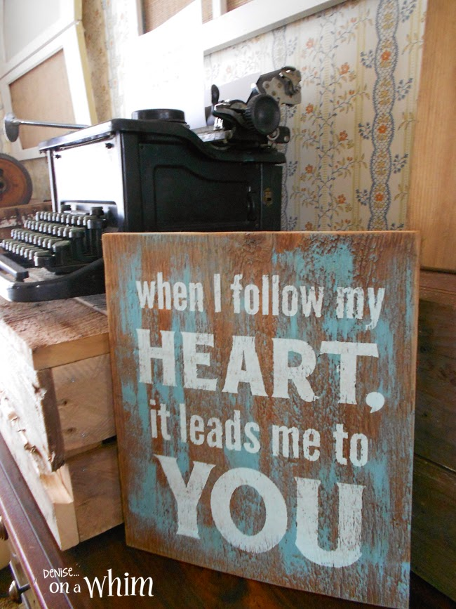 When I Follow My Heart Wooden Sign from Denise on a Whim