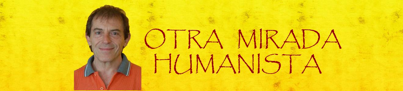 OTRA MIRADA HUMANISTA