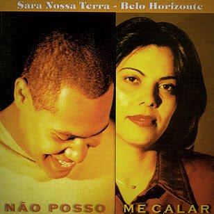 Sara Nossa Terra - Belo Horizonte - Não Poso Me Calar - 1998
