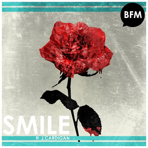 BFM - Smile ft. J.Cardigan