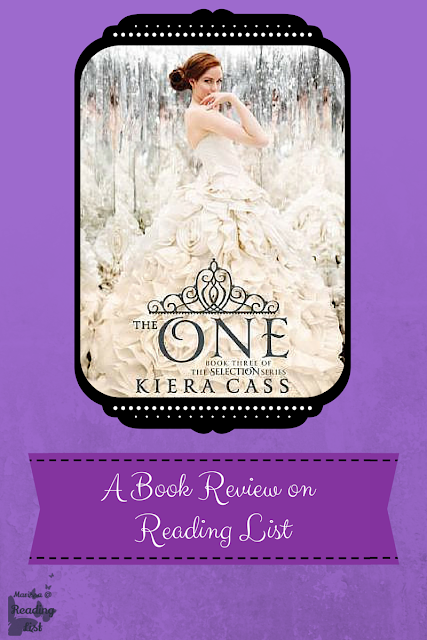 The One by Kiera Cass  Book three of the Selection Series  A book review on The Reading List  http://bit.ly/1gAnIQb