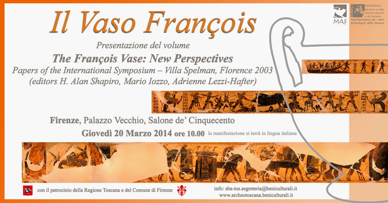 """The François Vase: new perspectives"", Firenze 20 marzo."