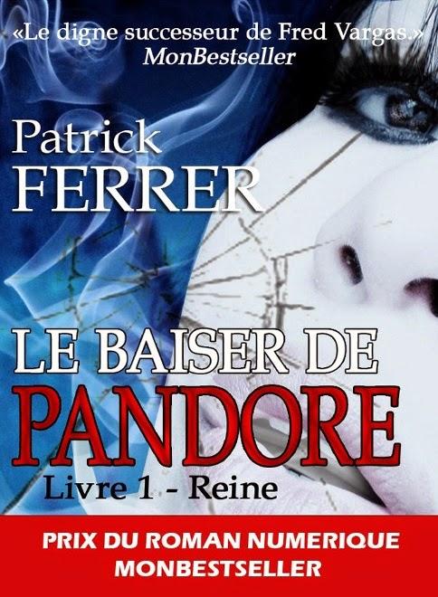 Le baiser de Pandore - Tome 1 - Reine - Patrick Ferrer