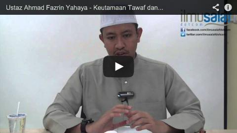 Ustaz Ahmad Fazrin Yahaya – Keutamaan Tawaf dan Solat di Makam Ibrahim