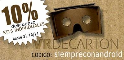 Puedes conseguir un 10% de descuento para tu KIT de Google Cardboard hasta el 31 de Octubre.