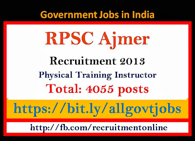 RPSC Ajmer Recruitment 2013 for Physical Training Instructor and Tehsil Revenue Accountant