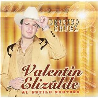Valentin Elizalde - Destino Cruel Al Estilo Norteño (Disco / Album Oficial 2004)