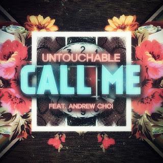 Untouchable (언터쳐블) - Call Me 연락 좀 자주 해 (feat. 앤드류 최)