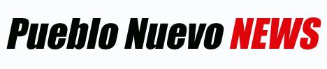 PUEBLO NUEVO NEWS