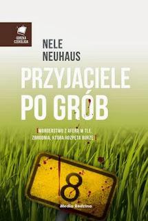"""31. """"Przyjaciele po grób"""" Nele Neuhaus"""