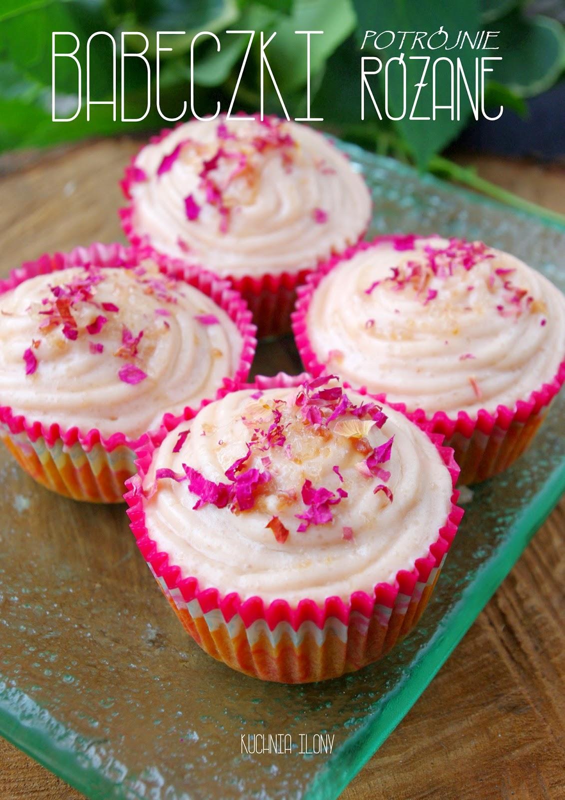 dzika róża, różane muffinki, różane babeczki, potrójnie różane babeczki, różane cupcake,