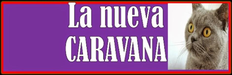 LA NUEVA CARAVANA