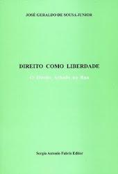 """""""Direito como Liberdade - O Direito Achado na Rua"""" de José Geraldo de Sousa Junior"""