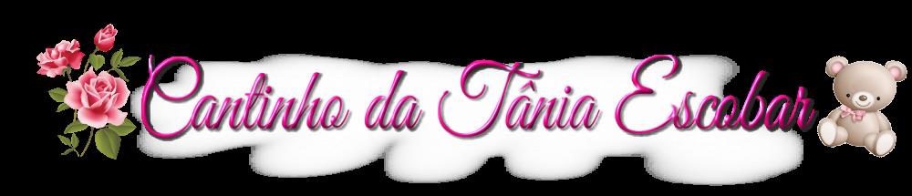 Cantinho da Tânia Escobar