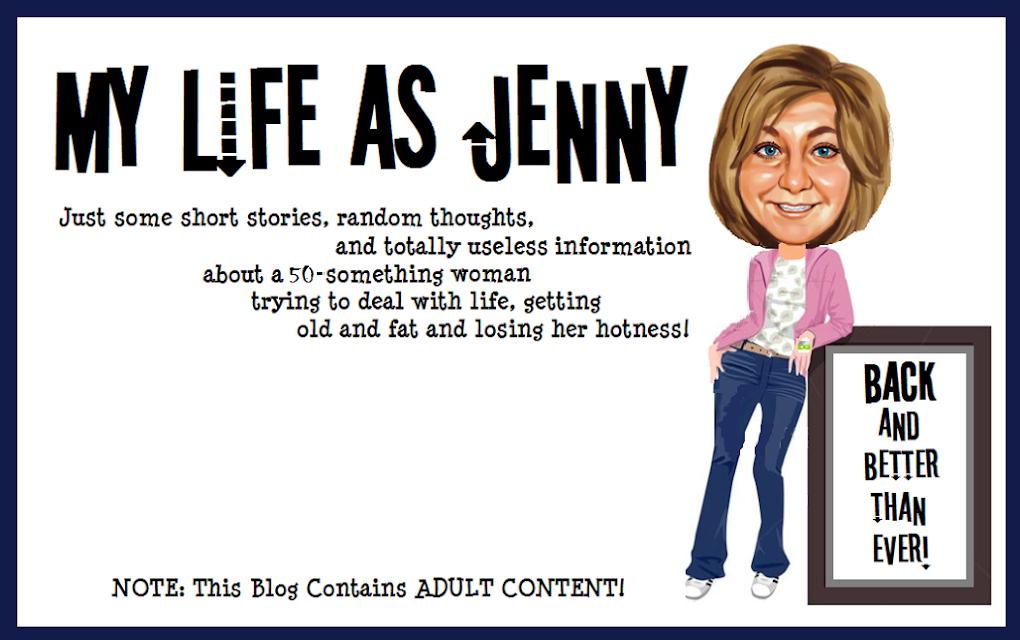 """""""My Life as Jenny"""""""