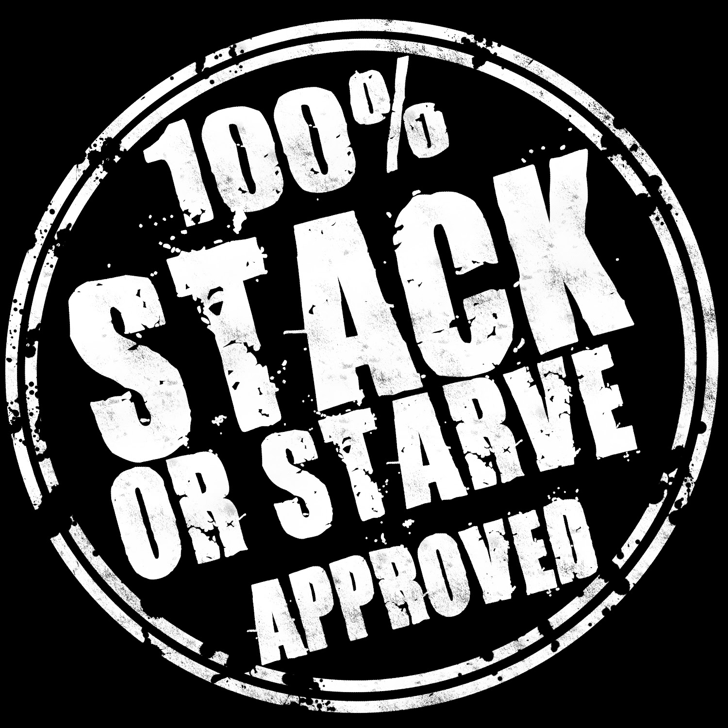 STACK OR STARVE