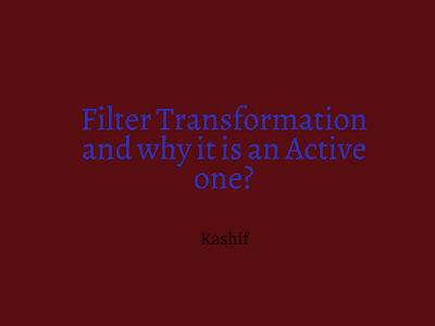 Filter Transformation and why it is an Active one?