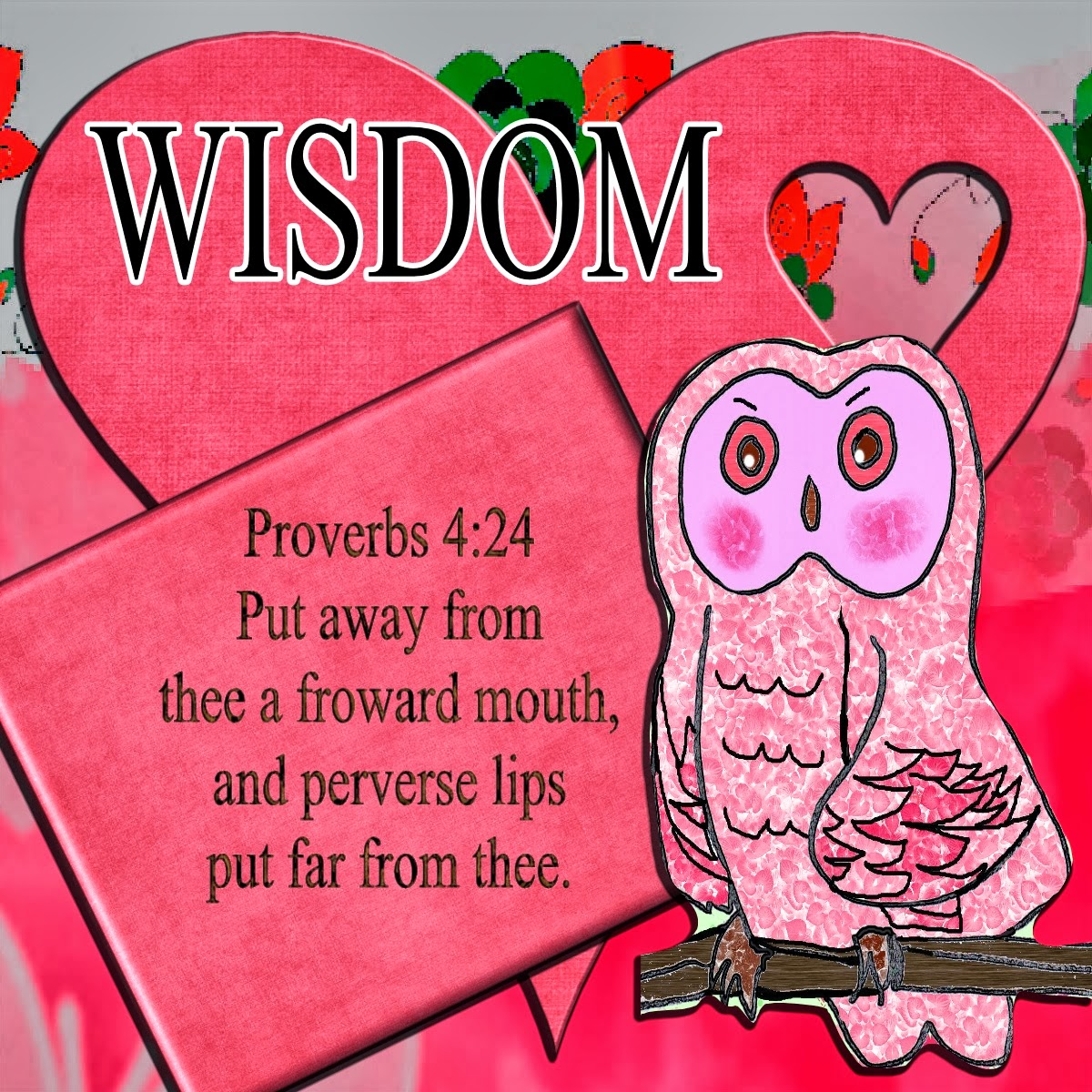 Children\'s Gems In My Treasure Box: Proverbs 4:24 - Lesson: Be Wise ...