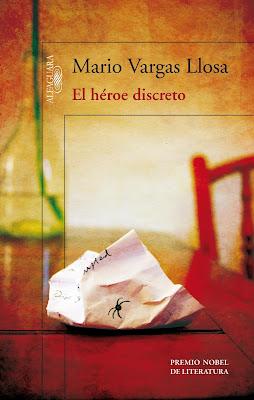 El héroe discreto, Mario Vargas Llosa, O Herói Discreto