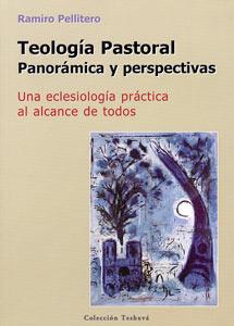 Teología pastoral: panorámica y perspectivas