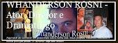 Whanderson Rosni - Ator / Diretor e Dramaturgo