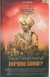 Sejarah Siapa Penghianat Diponegoro