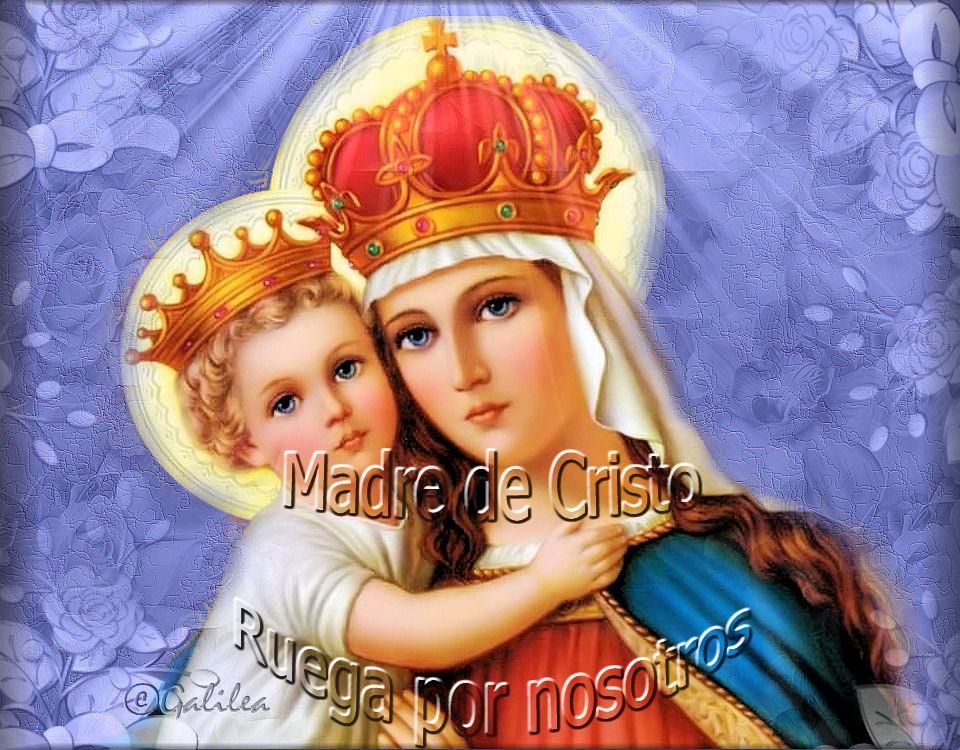 Santa María, Madre de Dios y Madre nuestra: Madre de Cristo