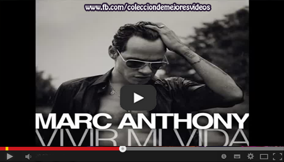 Marc Anthony,Vivir Mi Vida, Vídeo Musical,
