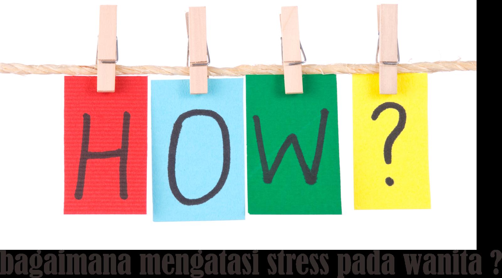 5 Langkah Atasi Stress Pada Wanita