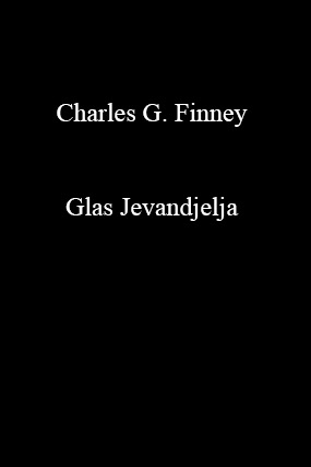 Charles G. Finney-Glas Jevandjelja-
