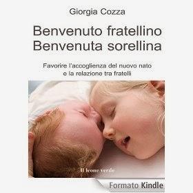 Benvenuto Fratellino, Benvenuta Sorellina - eBook