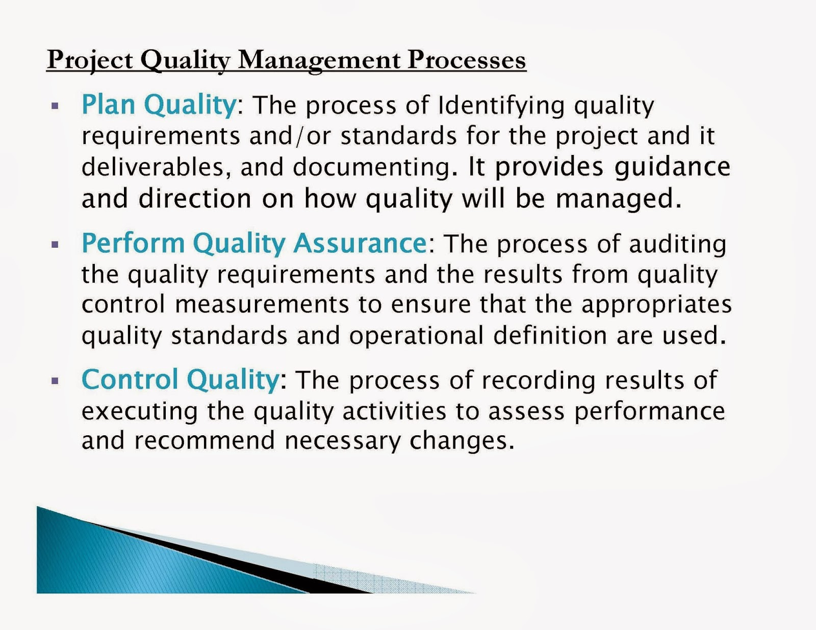 quality management project A quality management process is a method by which the quality of deliverables and processes is assured and controlled during the project this process entails completing a variety of review.