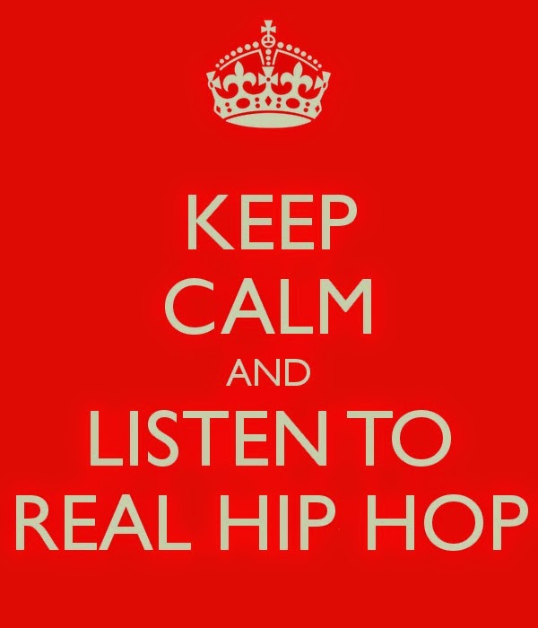 Keep Calm and Listen to Real Hip Hop - What Is HipHop