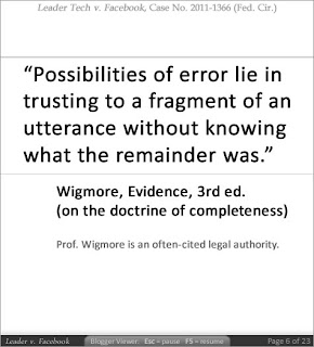 Possibilities of error lie in trusting to a fragment of an utterance without knowing what the remainer was. Wigmore, Evidence, 2rd. ed. (on the doctrine of completeness. Professor Wigemore is an often-cited legal authority.