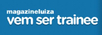 MAGAZINE LUIZA TRAINEE 2013 INSCRIÇÕES