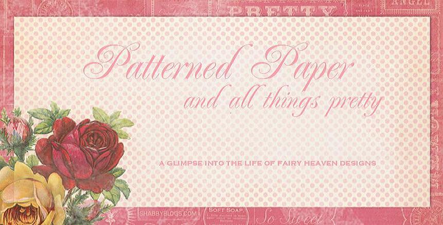 Patterned Paper &amp; all things pretty