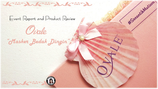 [Product Review] Ovale, Masker Bedak Dingin Whitening