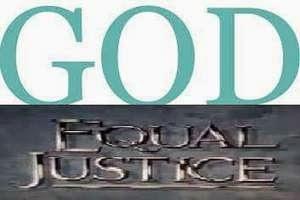 GODS EQUAL JUSTICE