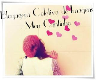 """Banner com a imagem de Meu Cantinho: Blogagem Coletiva de Imagens do blog """"Eu amei, vc tbm pode!!!"""""""