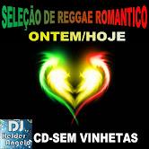 Seleção Reggae Romântico de Ontem / Hoje CD Sem Vinhetas