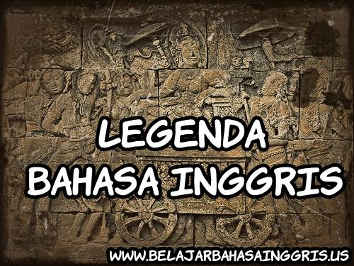 Koleksi Legenda Bahasa Inggris beserta terjemahannya. | www.belajarbahasainggris.us