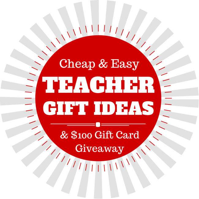 Cheap and Easy Teacher Gift Ideas