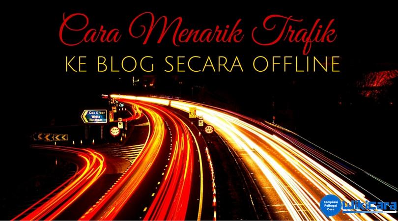 Cara Menarik Trafik ke Blog