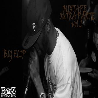 Big Flip - Mixtape Outra Parte Vol. 1