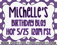 Michelle&#39;s Birthday Blog Hop!